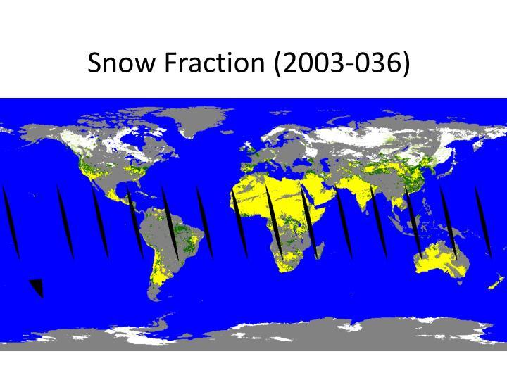 Snow Fraction (2003-036)