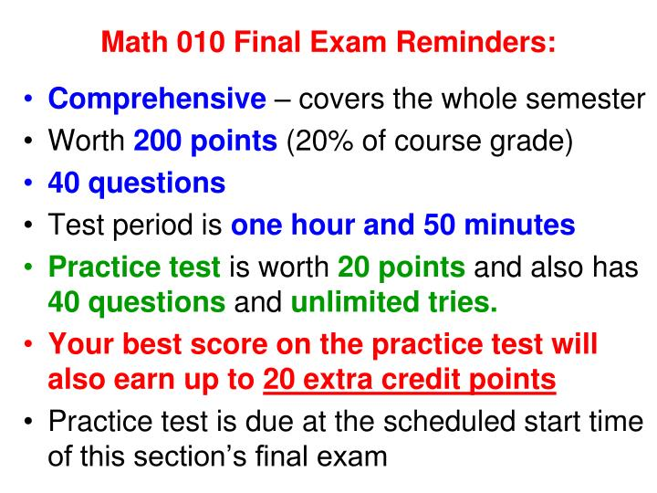 Math 010 final exam reminders