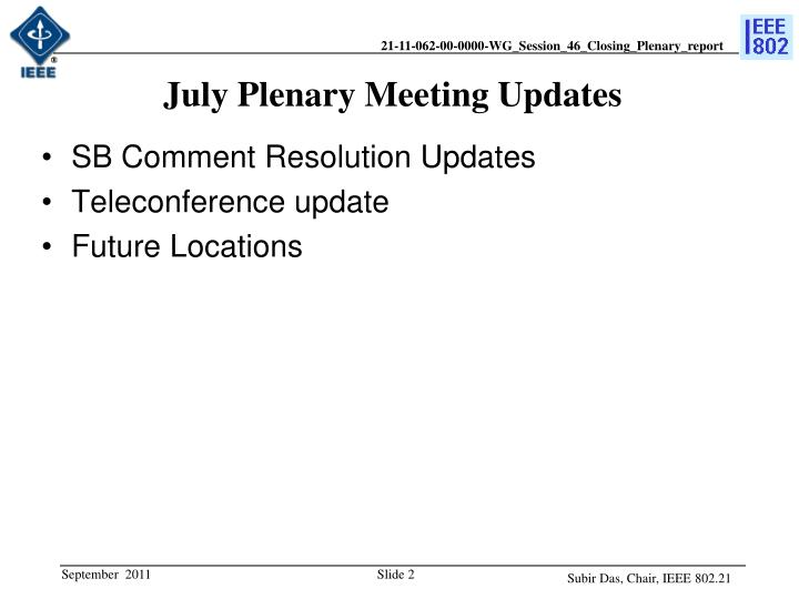 July plenary meeting updates
