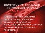 bacteriemia relacionada al tratamiento intravenoso