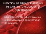 infeccion de sitio de insercion de cateter tunel opuerto subcutaneo