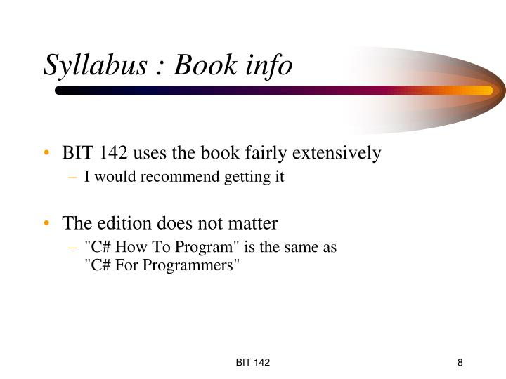 BIT 142 uses the book fairly extensively