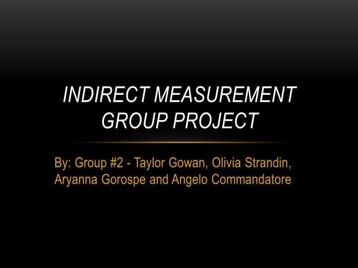 indirect measurement group project