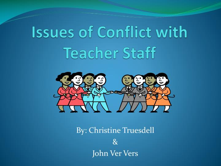issues of conflict with teacher staff n.