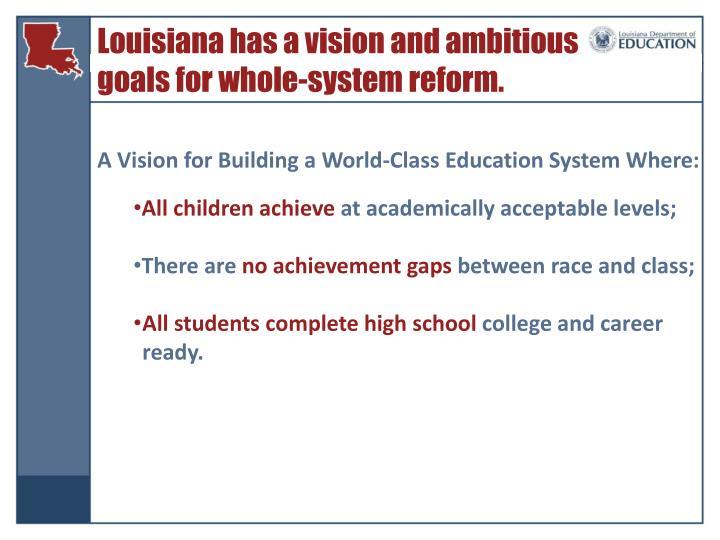Louisiana has a vision and ambitious
