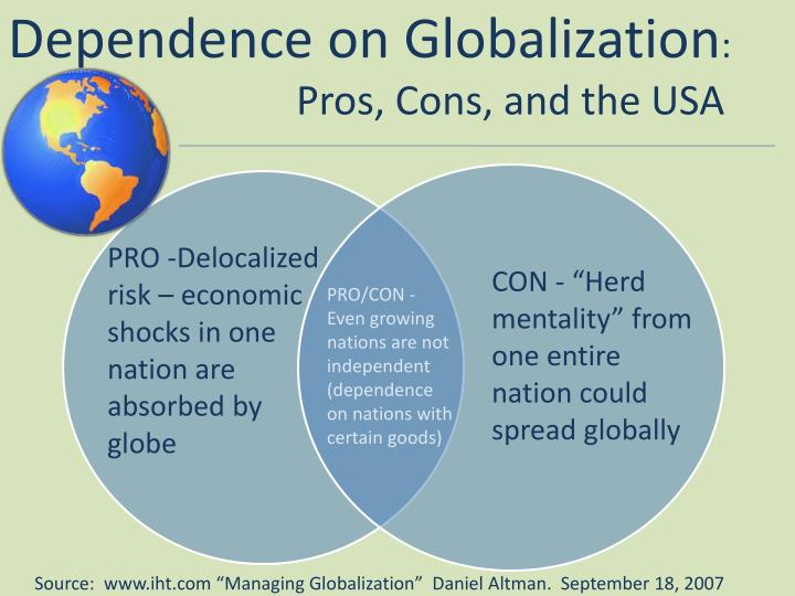 ppt dependence on globalization pros cons and the usa  dependence on globalization pros cons and the usa