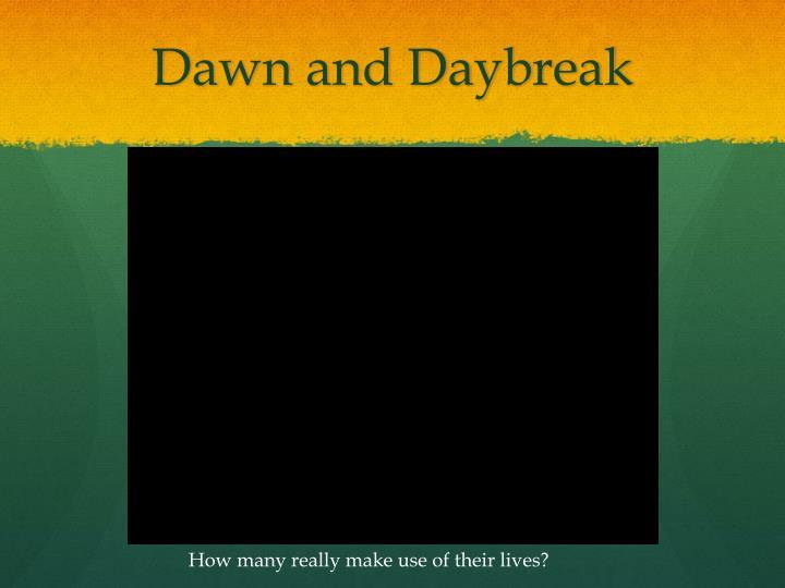 Dawn and daybreak