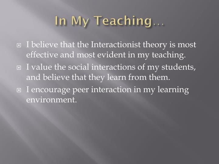 In My Teaching…