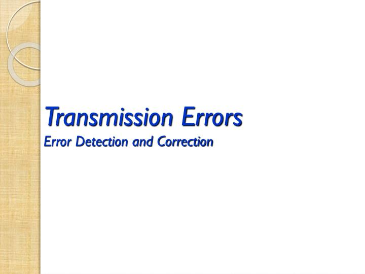 transmission errors error detection and correction n.