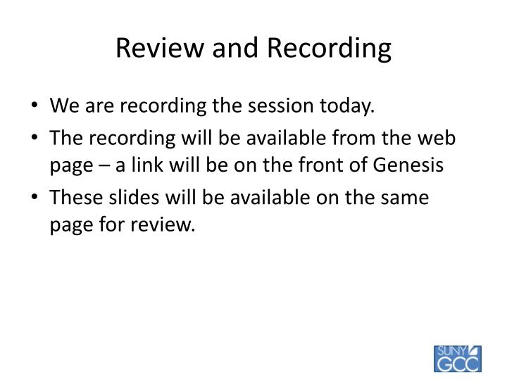 Review and recording