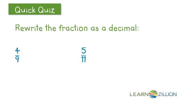 Rewrite the fraction as a decimal: