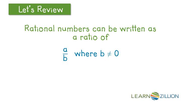 Rational numbers can be written as  a ratio of