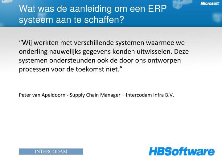 Wat was de aanleiding om een ERP systeem aan te schaffen?