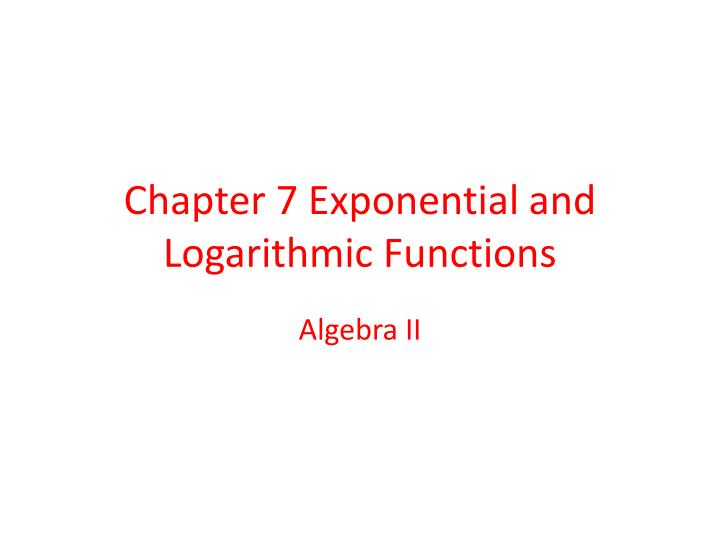 chapter 7 exponential and logarithmic functions n.