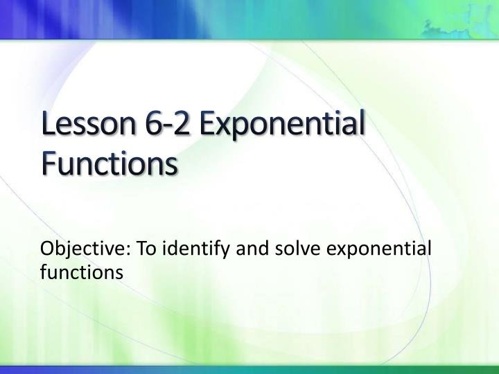 lesson 6 2 exponential functions n.