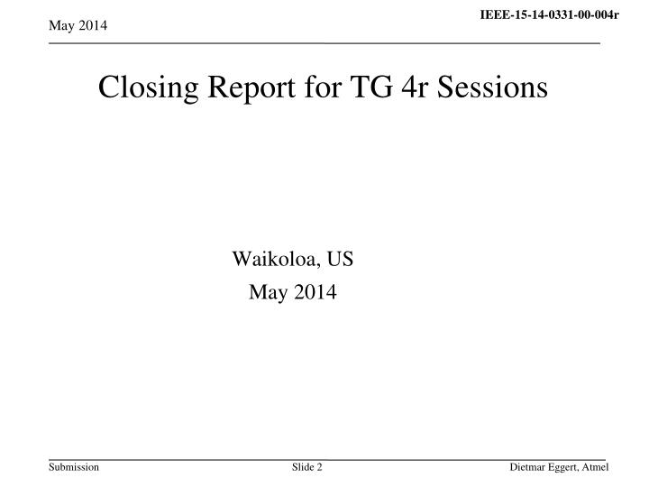 Closing report for tg 4r sessions