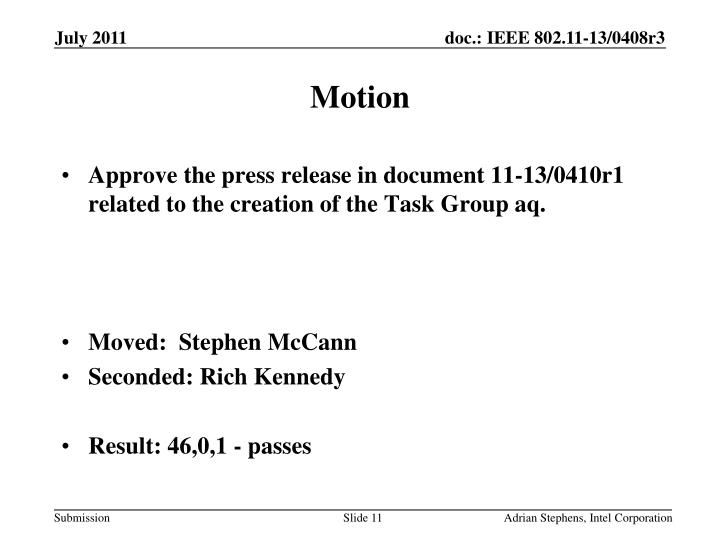 Approve the press release in document 11-13/0410r1 related to the creation of the Task Group aq.