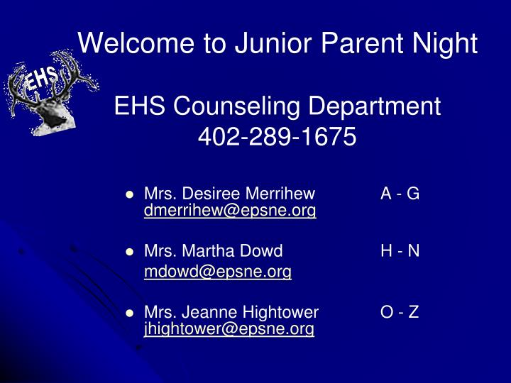 Welcome to junior parent night ehs counseling department 402 289 1675