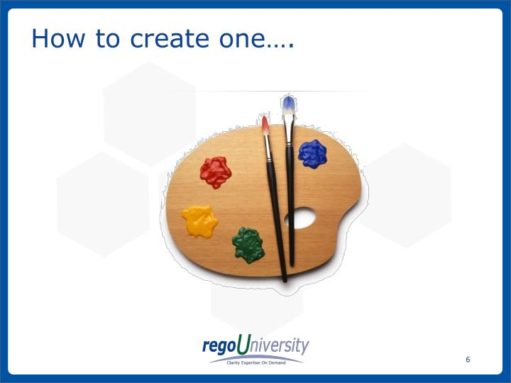 How to create one….