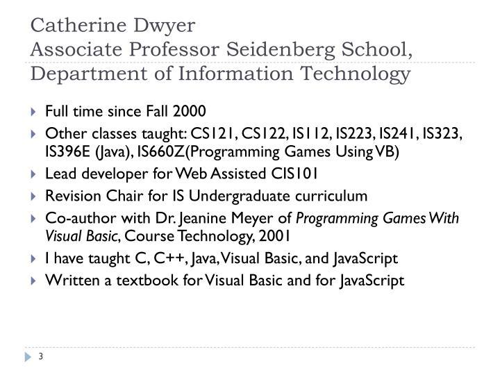 Catherine dwyer associate professor seidenberg school department of information technology