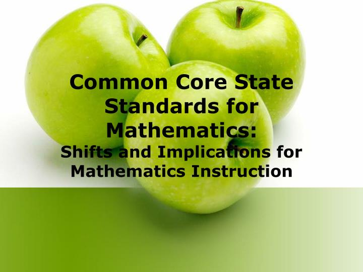 common core state standards for mathematics shifts and implications for mathematics instruction n.