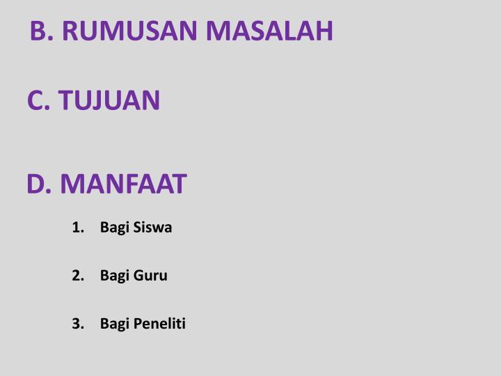 B. RUMUSAN MASALAH