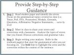 provide step by step guidance