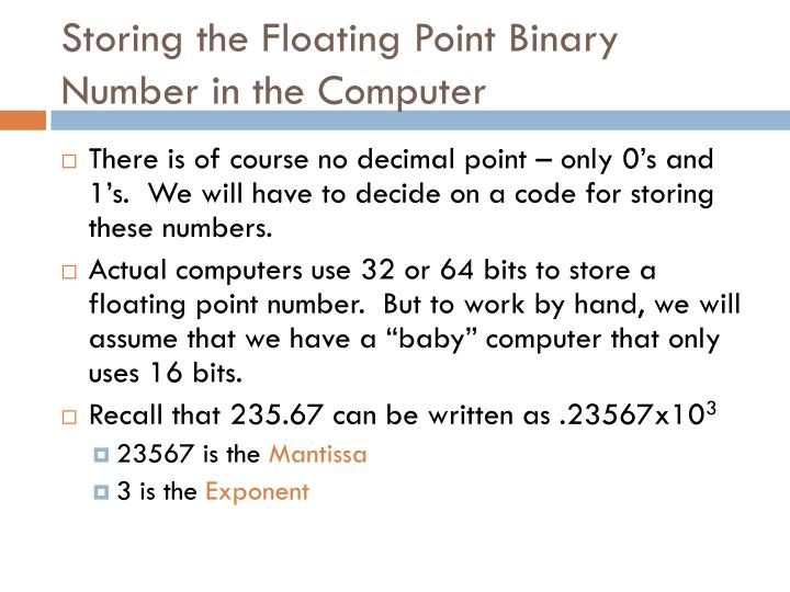 Storing the Floating Point Binary Number in the Computer