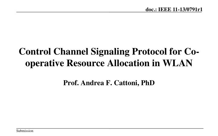 Control channel signaling protocol for co operative resource allocation in wlan