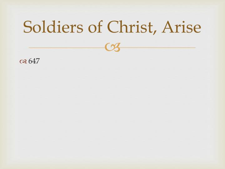 Soldiers of Christ, Arise