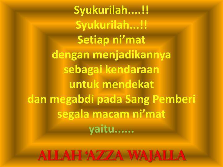 Syukurilah....!!