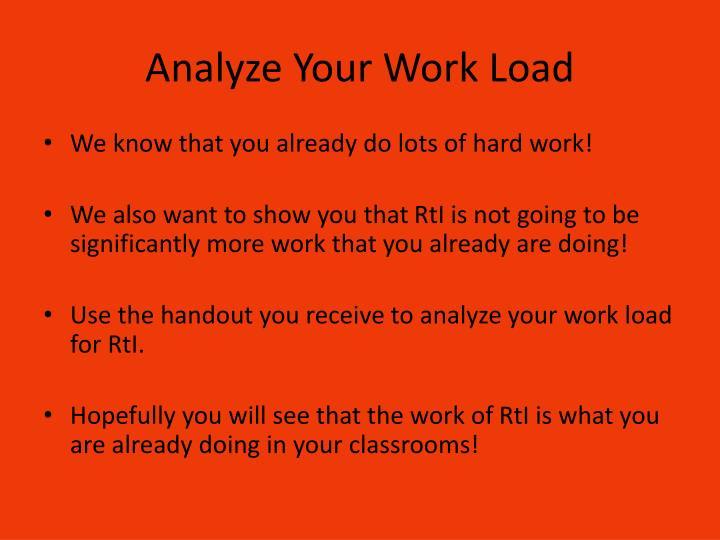 Analyze Your Work Load