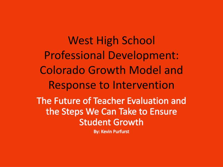 West high school professional development colorado growth model and response to intervention