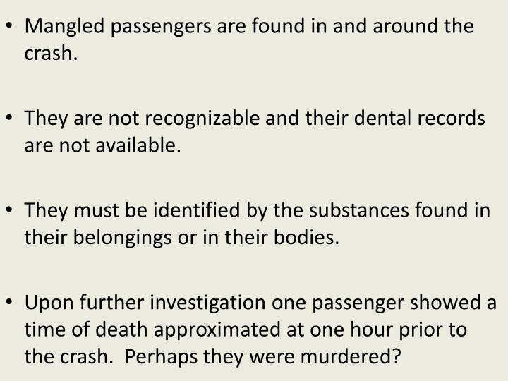 Mangled passengers are found in and around the crash.