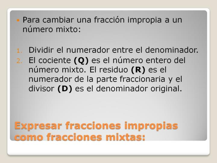 Expresar fracciones impropias como fracciones mixtas: