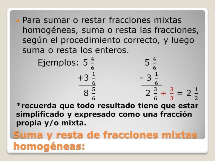 Suma y resta de fracciones mixtas homogéneas: