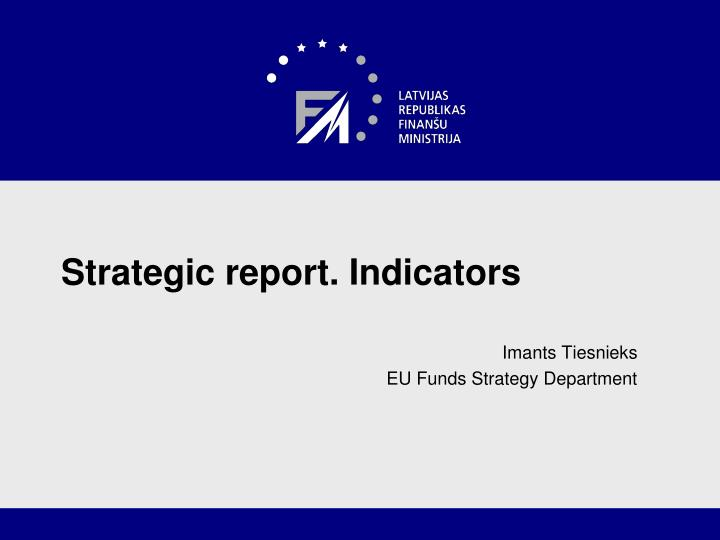 Strategic report. Indicators