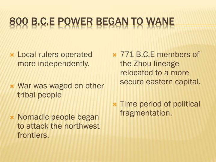 800 B.C.E Power began to Wane