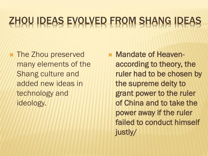 Zhou Ideas evolved from Shang ideas