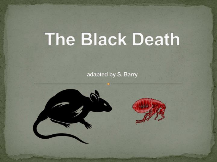 research on the black death The black death started to wreak havoc in europe and the society came unprepared to the pandemics in such a situation, religion, which was the main source of salvation for people, still played an important part in the life of people and explanation of the disease.