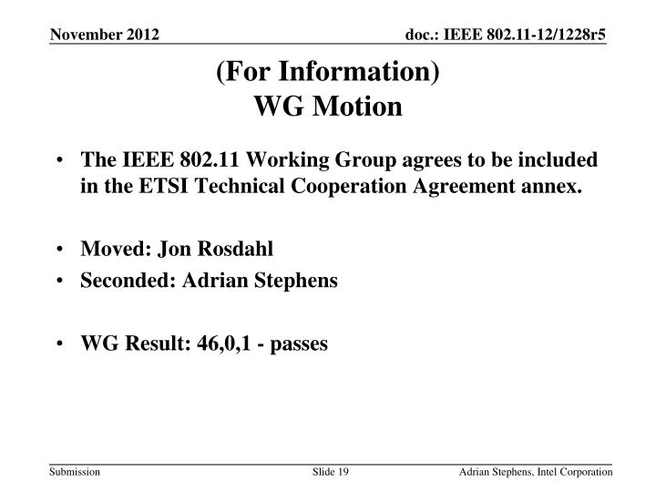 The IEEE 802.11 Working Group agrees to be included in the ETSI Technical Cooperation Agreement annex.
