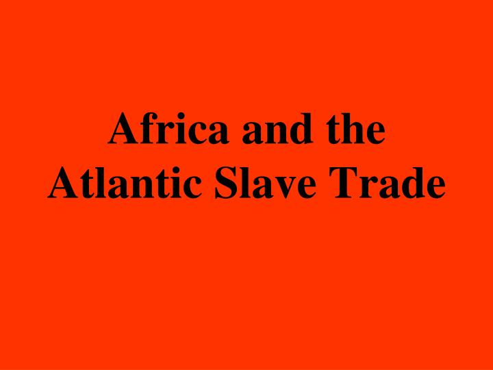 africa and the atlantic slave trade n.