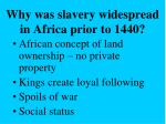 why was slavery widespread in africa prior to 1440