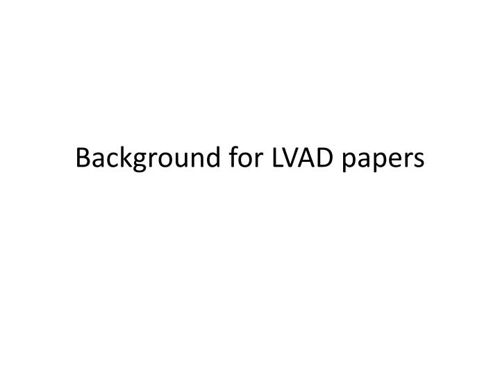 Background for lvad papers