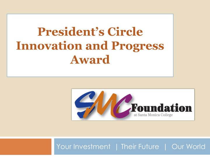 PPT - President's Circle Innovation and Progress Award