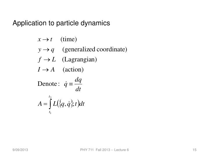Application to particle dynamics