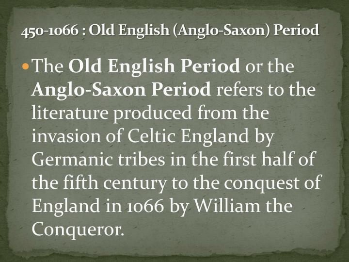 a history of literature in the anglo saxson period Start studying british literature - the anglo-saxon period learn vocabulary, terms, and more with flashcards, games, and other study tools.