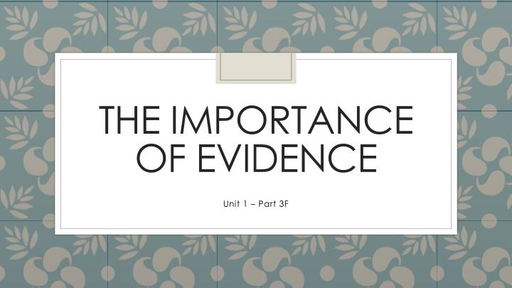 the importance of evidence n.