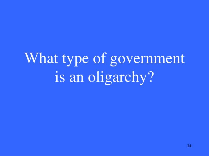 What type of government is an oligarchy?