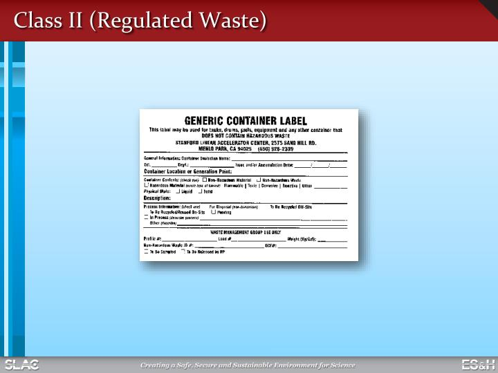 Class II (Regulated Waste)